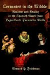 Cervantes In The Middle: Realism And Reality In The Spanish Novel From Lazarillo De Tormes To Niebla - Edward H. Friedman