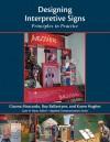 Designing Interpretive Signs: Principles in Practice - Roy Ballantyne, Roy Ballantyne, Karen Hughes