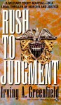 Rush to Judgment - Irving A. Greenfield