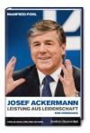 Josef Ackermann: Leistung aus Leidenschaft - Manfred Pohl