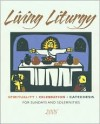 Living Liturgy: Spirituality, Celebration, and Catechesis for Sundays and Solemnities - Year A 2008 - Joyce Ann Zimmerman
