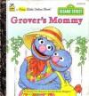 Grover's Mommy (a First Little Golden Book) - Liza Alexander, David Prebenna