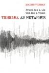 Prism Me a Lie, Tell Me a Truth: Tehelka as Metaphor - Madhu Trehan