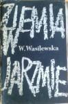 Ziemia w jarzmie - Wanda Wasilewska