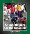 Animal Helpers for the Disabled - Deborah Kent