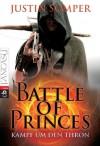 Battle of Princes - Kampf um den Thron: Band 1 (German Edition) - Justin Somper