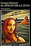 El Efecto De LA Luna (Andanzas) - Georges Simenon