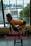 A Master for a Desperate Slave - Lizbeth Dusseau