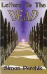 Letters to the Dead - Simon Perchik