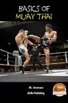 Basics of Muay Thai (Health Learning Series Book 10) - M. Usman, John Davidson, Mendon Cottage Books