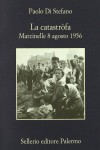 La catastròfa. Marcinelle, 8 agosto 1956 - Paolo Di Stefano
