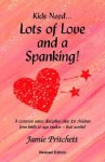 Lots of Love and a Spanking! - Jamie Pritchett