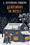 Geheimnis in Weiß: Kriminalroman - J. Jefferson Farjeon, Eike Schönfeld