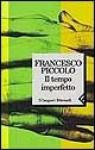 Il tempo imperfetto - Francesco Piccolo