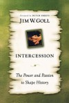 Intercession the Power and Passion - James W. Goll