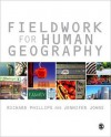 Fieldwork for Human Geography - Richard Phillips, Jennifer Johns