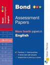 Bond Assessment Papers: More Fourth Papers In English 10 11 Years - Sarah Lindsay