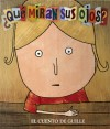Que miran sus ojos?: El cuento de Guille - Loti Scagliotti, Andrea Rodriguez Vidal
