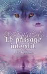 Le passage interdit (Les royaumes invisibles, #1.5) - Julie Kagawa, Emmanuelle Debon