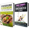 Busy Mom and Pressure Cooker Box Set: Guide with Delicious Recipes and Helpful Household Hacks to Organized and Clutter Free Life! (Clutter-Free Life and Delicious Recipes) - Vanessa Riley, Julie Peck