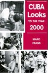 Cuba Looks to the Year 2000 - Marc Frank