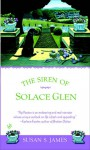 The Siren of Solace Glen - Susan James