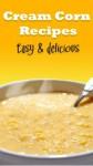 Cream Corn Recipes: Easy and Delicious Creamed Corn Recipes - Sandy Miller