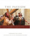 "The Passion: Photography from the Movie ""The Passion of the Christ"" - Ken Duncan, Mel Gibson, Philippe Antonello"