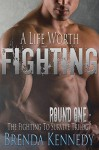 A Life Worth Fighting (Fighting to Survive Trilogy Book 1) - Brenda Kennedy, CBB Productions Christina Badder