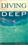 Diving Deep Student Journal: Experiencing Jesus Through Spiritual Disciplines - Amy Simpson