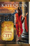 Lady of the Eternal City (The Empress of Rome Book 4) - Kate Quinn