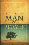 Man of Prayer: 365 Daily Devotions - Criswell Freeman