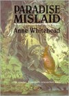 Paradise Mislaid: In Search of the Australian Tribe of Papaguay - Anne Whitehead