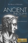 Ancient Philosophy: From 600 Bce To 500 Ce (The History Of Philosophy) - Brian Duignan