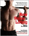 The New Rules of Lifting for Abs: A Myth-Busting Fitness Plan for Men and Women Who Want a StrongCore and a Pain-Free Back - Lou Schuler, Alwyn Cosgrove