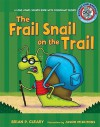 The Frail Snail on the Trail: A Long Vowel Sounds Book with Consonant Blends - Brian P. Cleary, Jason Miskimins, Alice M. Maday