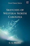 Sketches of Western North Carolina - C.L. Hunter