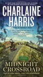 Midnight Crossroad (A Novel of Midnight, Texas) - Charlaine Harris