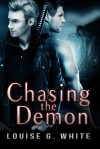 Chasing The Demon - Louise G. White