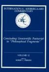 Concluding Unscientific Postscript to Philosophical Fragments (International Kierkegaard Commentary) - Robert L. Perkins