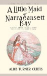 A Little Maid of Narragansett Bay - Alice Turner Curtis