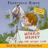 Horrid Henry and the Secret Club - Francesca Simon, Miranda Richardson