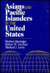 Asians and Pacific Islanders in the United States the Population of the United States in the 1980S) (The Population of the United States in the 1980s) - Herbert R. Barringer, Michael J. Levin, Robert W. Gardner