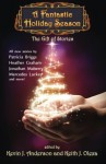 A Fantastic Holiday Season: The Gift of Stories (Volume 2) - Kevin J. Anderson, Kevin J. Anderson, John Quincy Adams, Mike Resnick, Jonathan Maberry, Mercedes Lackey, Nina Kiriki Hoffman, Heather Graham, Brad Meltzer, Keith Olexa, Ken Scholes, David Boop, Sam Knight, Kristine Katheryn Rusch, Patricia Briggs, Erick James Stone