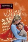 Supermom Schlägt Zurück Roman - Susan Mallery, Barbara Alberter
