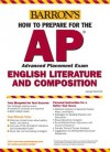 How to Prepare for the AP English Literature and Composition (Barron's AP English Literature & Composition) - George Ehrenhaft