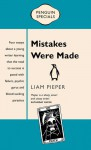 Mistakes Were Made - Liam Pieper