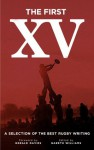 The First XV: A Selection of the Best Rugby Writing - Gareth Williams, Gerald Davies
