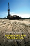 Russia's Oil And Natural Gas: Bonanza Or Curse? (Anthem Studies In Development And Globalization) - Michael Ellman