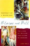 Elaine and Bill: Portrait of a Marriage : The Lives of Willem and Elaine De Kooning - Lee Hall